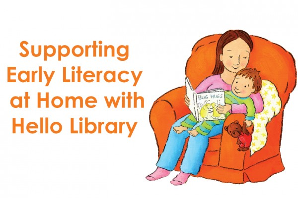 Supporting Early Literacy at Home with Hello Library